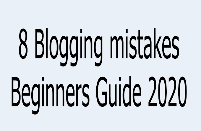 8 Blogging mistakes Beginners Guide 2020