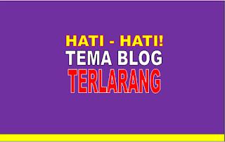 Tema Blog Terlarang Bagi Blogger Pemula