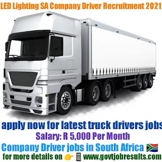 LED Lighting SA Company Driver Recruitment 2021-22