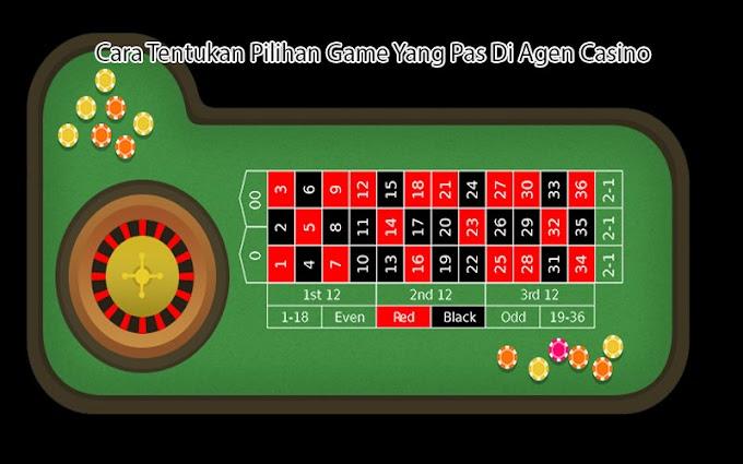 Cara Tentukan Pilihan Game Yang Pas Di Agen Casino
