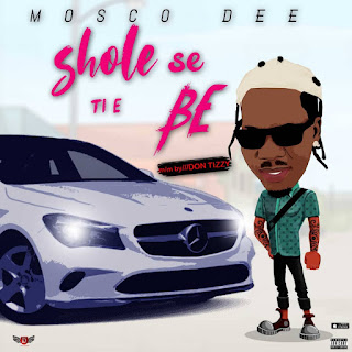 DOWNLOAD MP3: MOSCO DEE -- SHOLE SE TIE BE