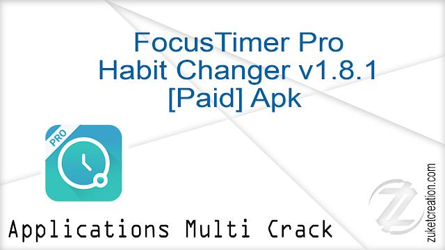 FocusTimer Pro Habit Changer v1.8.1 [Paid] Apk   |   12.7 MB