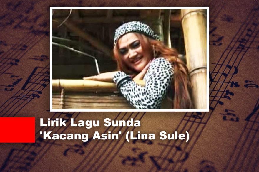 Lirik Lagu Sunda 'Kacang Asin' (Lina Sule)