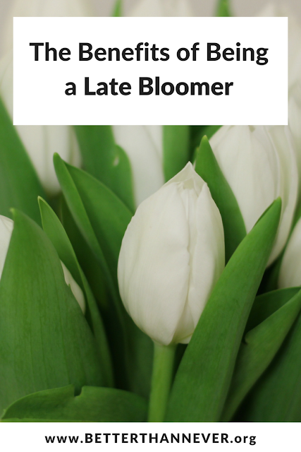 the benefits of being a late bloomer