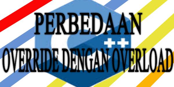 Perbedaan Override dengan Overload pada Pemrograman C++
