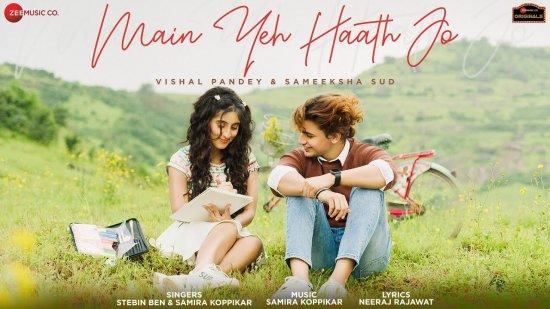 Main Yeh Haath Jo Lyrics Samira Koppikar X Stebin Ben | Vishal X Sameeksha