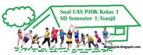 Latihan Soal UAS PJOK Kelas 1 SD Semester 1/Ganjil Terbaru (35 Soal)
