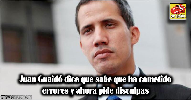 Juan Guaidó dice que sabe que ha cometido errores y ahora pide disculpas