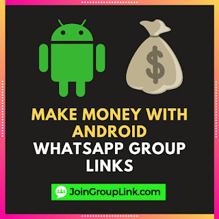 Make Money With Android WhatsApp Group Links