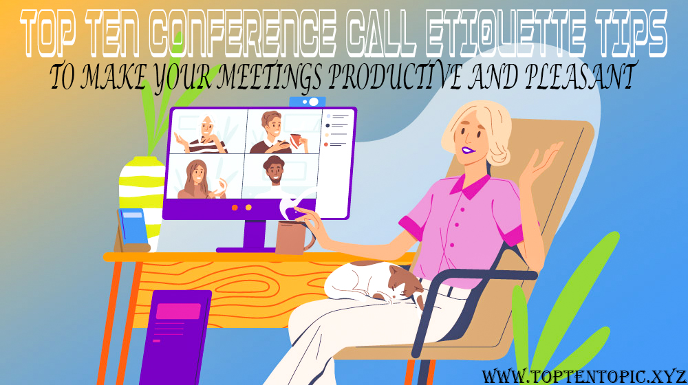 Top Ten Conference Call Etiquette Tips