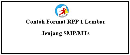 Contoh Format RPP 1 Lembar Jenjang SMP/MTs