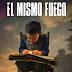 El mismo fuego: novela (Spanish Edition) (Spanish)  by Jorge Majfud