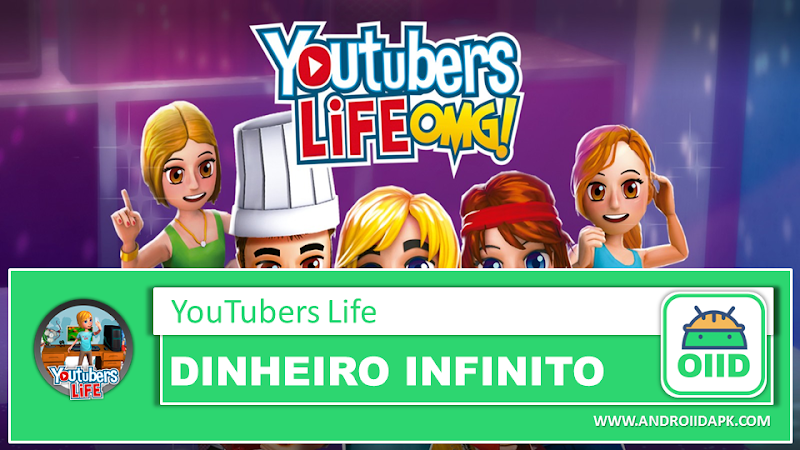YouTubers Life – APK MOD HACK – Dinheiro Infinito