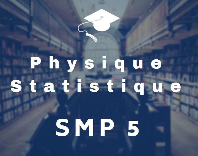 TD et Exercices corrigés de Physique Statistique SMP Semestre S5 PDF
