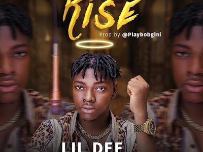 DOWNLOAD MP3: Lil Dee – Rise