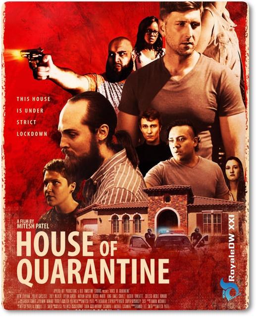 HOUSE OF QUARANTINE (2021)