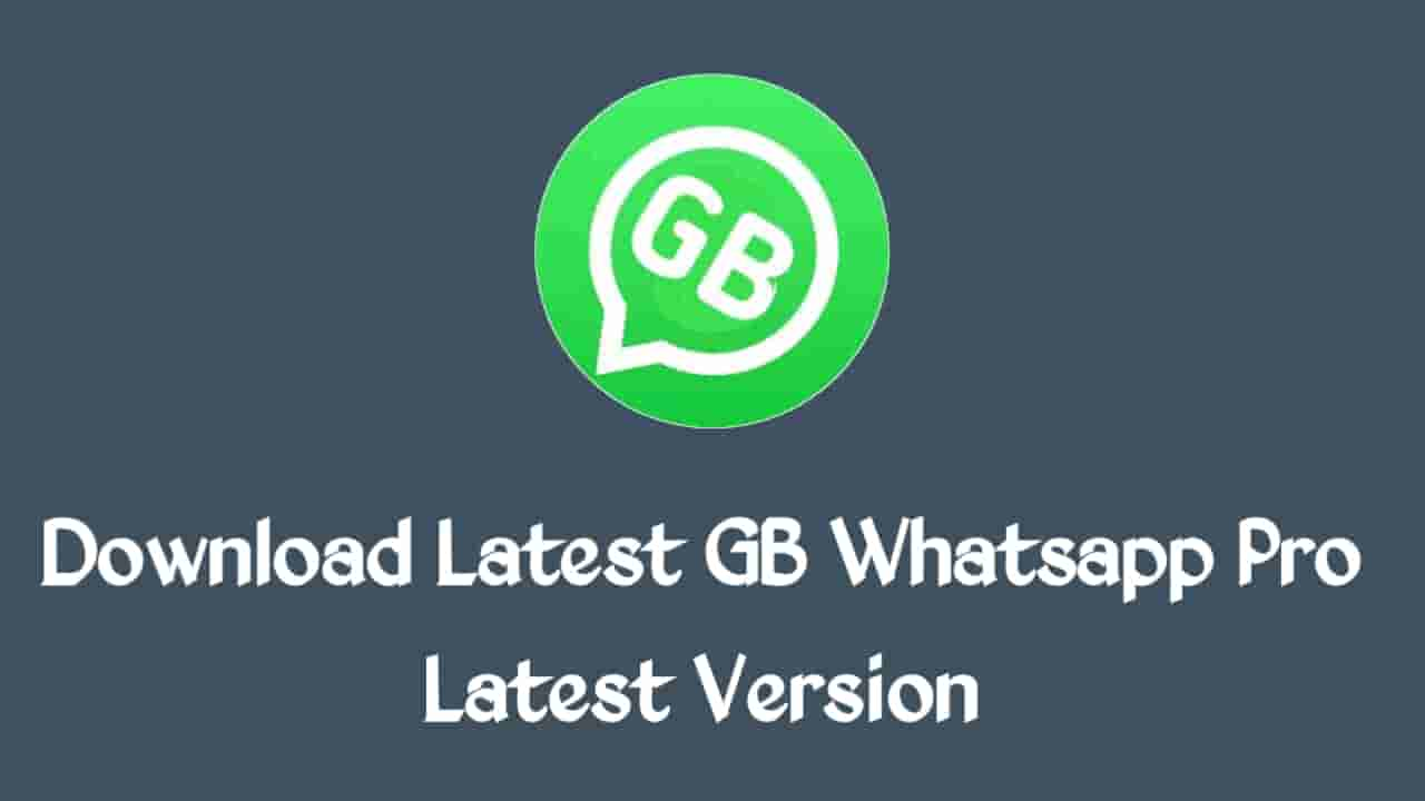 Latest Version Latest GB Whatsapp Pro Download