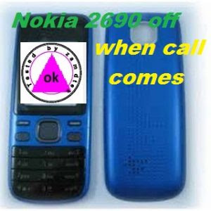 Nokia 2690 off when call comes
