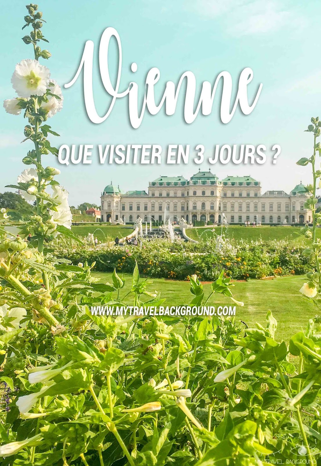 My Travel Background : visiter Vienne, la capitale de l'Autriche, en 3 jours - Palais du Belvédère
