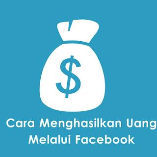 Cara Mudah Menghasilkan Uang Melalui Facebook