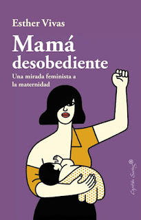 mama desobediente esther vivas