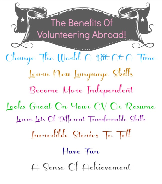 benefits of volunteering abroad However, the benefits of volunteering are enormous to you, your family, and your   some volunteer programs abroad can cause more harm than good if they.