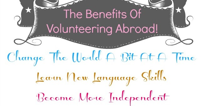 benefits of volunteering abroad The benefits of volunteerism, if the  said he understood why some people might be cynical about spending a fair amount of money to volunteer abroad.