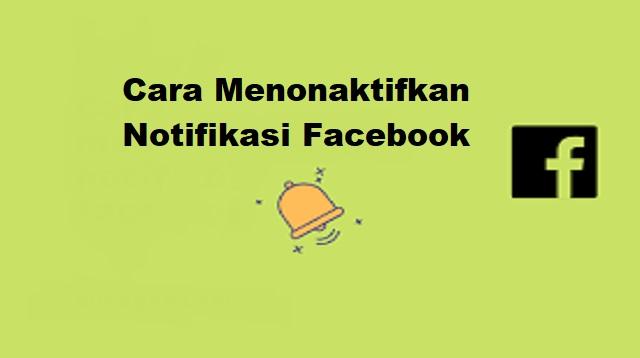 Cara Menonaktifkan Notifikasi FB