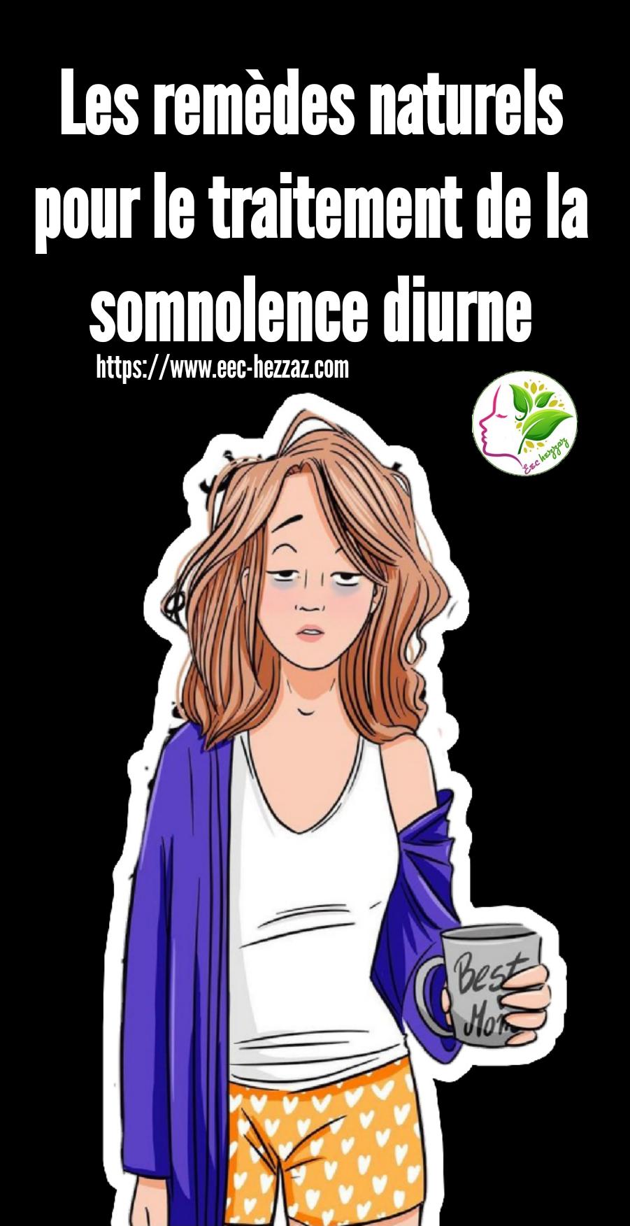 Les remèdes naturels pour le traitement de la somnolence diurneLes remèdes naturels pour le traitement de la somnolence diurne