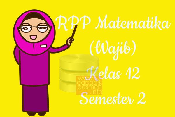 RPP Matematika Wajib Kelas 12 SMA MA Semester 2 Revisi Terbaru 2019-2020
