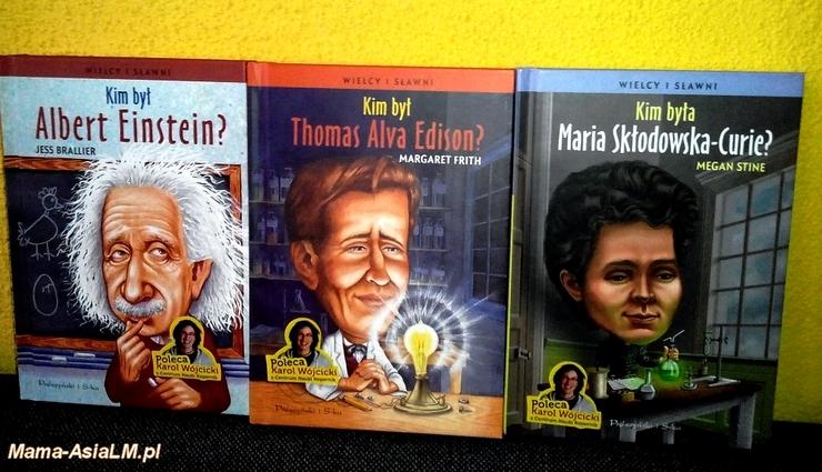 Wielcy i sławni - Maria Skłodowska-Curie, Thomas Edison i Albert Einstein