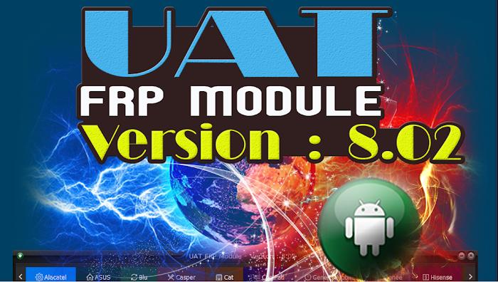 Uni-Android Tool [UAT] FRP Module 8.02 Latest Setup