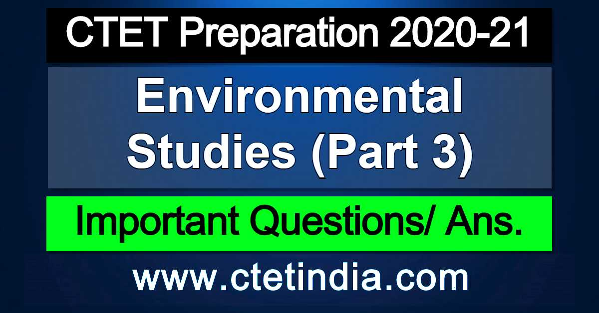 CTET: Environmental Studies (Part 3)