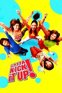 Watch Gotta Kick It Up! Online Free in HD