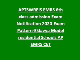 APTWREIS EMRS 6th class admission Exam Notification 2020-Exam Pattern-Eklavya Model residential Schools AP EMRS CET
