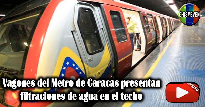 Vagones del Metro de Caracas presentan filtraciones de agua en el techo