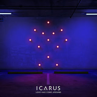 Icarus - Love Has Come Around