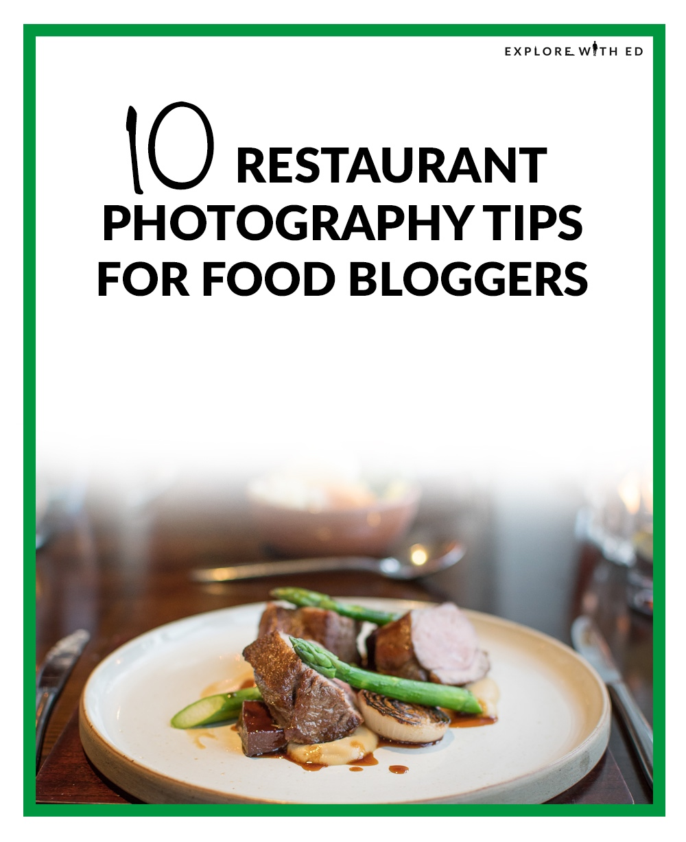 Restaurant Photography Tips for Food Bloggers
