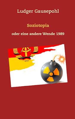 'Soziotopia: oder eine andere Wende 1989' von Ludger Gausepohl