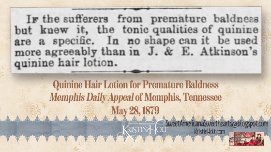 Kristin Holt | J and E Atkinson's Quinine Hair Lotion advertised in Memphis Daily Appeal of Memphis, TN on May 28, 1879.