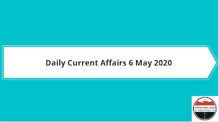 Daily Current Affairs 6 May 2020