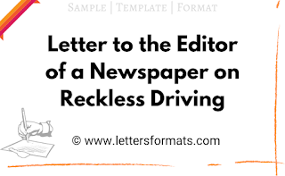 write a letter to the editor of a newspaper on reckless driving of public vehicles