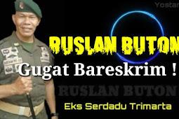Ruslan Buton Gugat Bareskrim