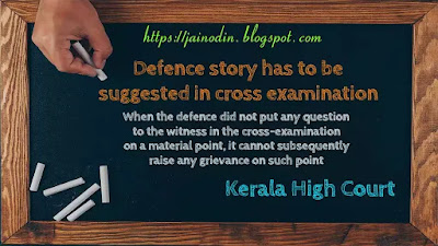 Defence story has to be suggested in cross examination
