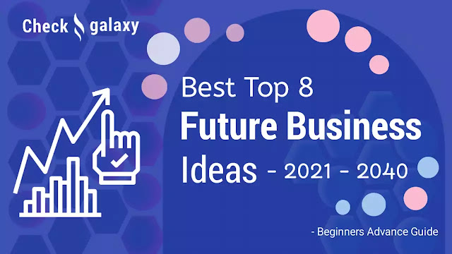 top-8-best-future-business-ideas-for-2021-2040