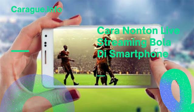 Cara Nonton Live Streaming Bola