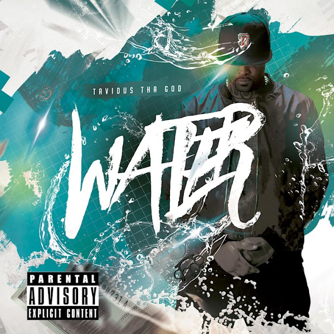 "upcoming single entitled ""water"" By Tavious Tha God"