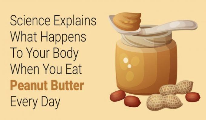Science Explains What Happens To Your Body When You Eat Peanut Butter Every Day