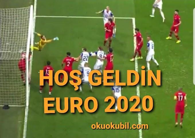 Hoş Geldin EURO 2020 Türk Milli Futbol Takımı destan Yazdı