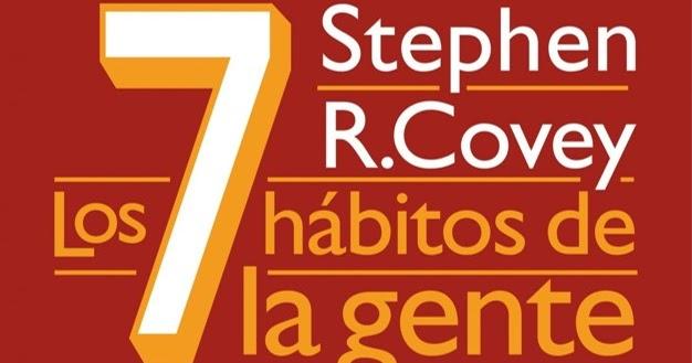 Centro De Informacion Cinf Los 7 Habitos De La Gente Altamente Efectiva Stephen R Covey